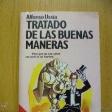 Libros de segunda mano: USSÍA, ALFONSO: TRATADO DE LAS BUENAS MANERAS (PLANETA) . Lote 50550456