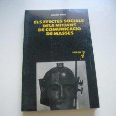 Libros de segunda mano: ELS EFECTES SOCIAL DELS MITJAQNS DE COMUNICACIÓ DELS MITJANS DE MASSES MAURO WOLF PORTIC C73. Lote 50577768