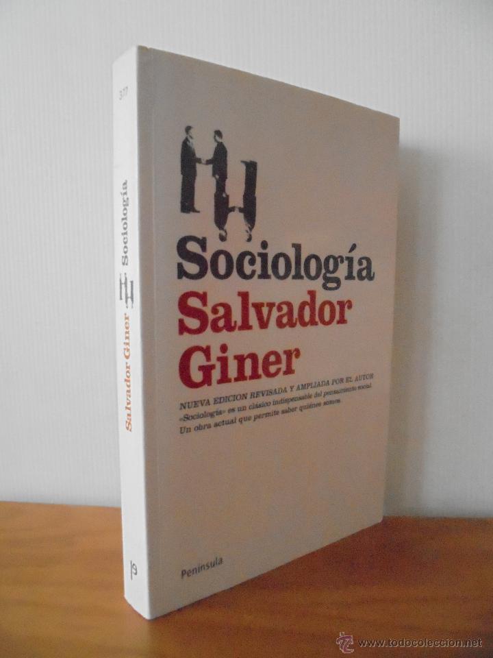 SOCIOLOGIA. SALVADOR GINER. ED, PENINSULA. (Libros de Segunda Mano - Pensamiento - Sociología)