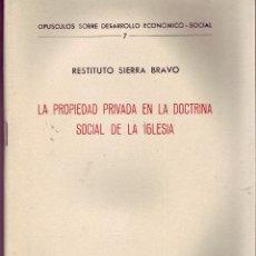Libros de segunda mano: LA PROPIEDAD PRIVADA EN LA DOCTRINA SOCIAL DE LA IGLESIA. RESTITUTO SIERRA BRAVO. . Lote 53452757