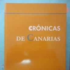 Libros de segunda mano: CRÓNICAS DE CANARIAS 4. AÑO 2008. Lote 50638690