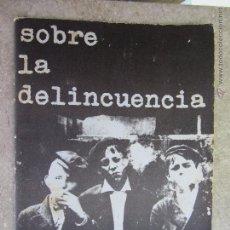Libros de segunda mano: SOBRE LA DELINCUENCIA, COLECCTIVO MARGEN 1977 BARCELONA - TEMATICA ANARQUISTA,. Lote 50686051
