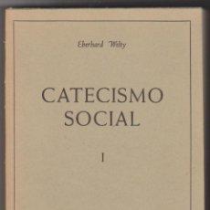 Libros de segunda mano: CATECISMO SOCIAL. TOMO I. EBERHARD WELTY. EDITORIAL HERDER 1962. . Lote 50750043