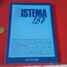 Libros de segunda mano: SISTEMA REVISTA DE CIENCIAS SOCIALES JULIO 2005 Nº 187 TENGO MAS REVISTAS Y OTROS ARTICULOS DE COLEC. Lote 50859404