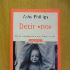 Libros de segunda mano: DECIR NO. - PHILLIPS, ASHA. . Lote 50865454