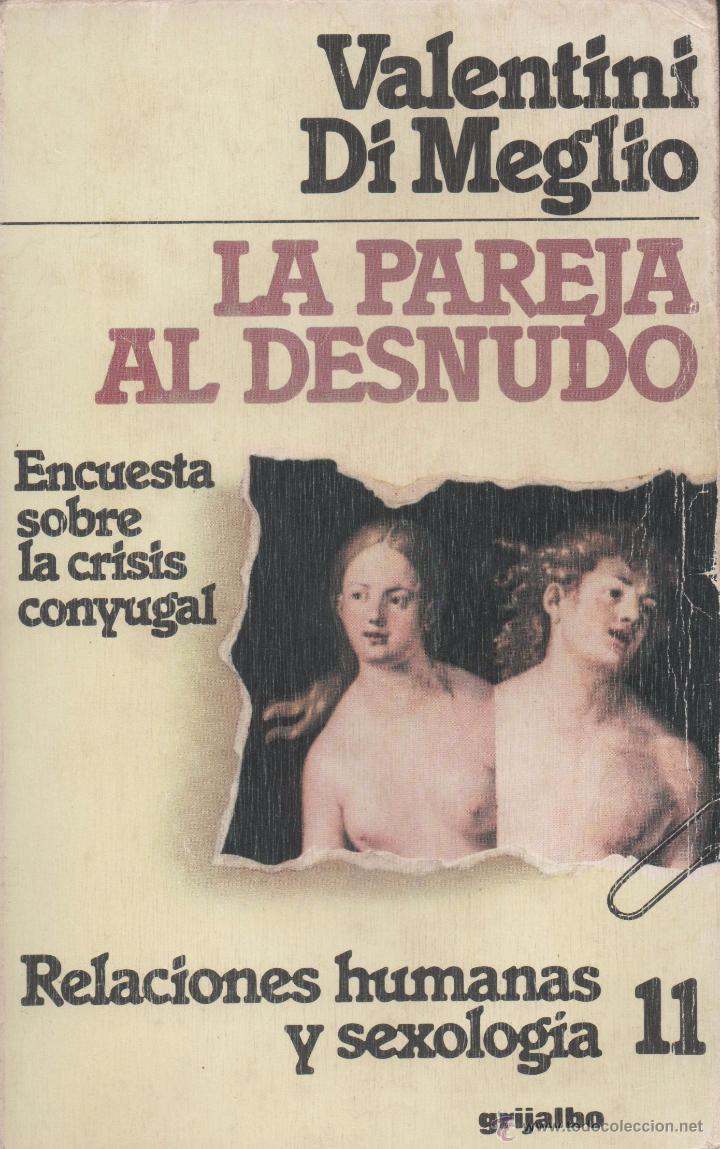 LA PAREJA AL DESNUDO: ENCUESTA SOBRE LA CRISIS CONYUGAL - VALENTINI DI MEGLIO (Libros de Segunda Mano - Pensamiento - Sociología)