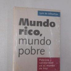 Libros de segunda mano: MUNDO RICO, MUNDO POBRE: POBREZA Y SOLIDARIDAD EN EL MUNDO DE HOY. LUIS DE SEBASTIÁN. NUEVO. TDK251. Lote 50953516