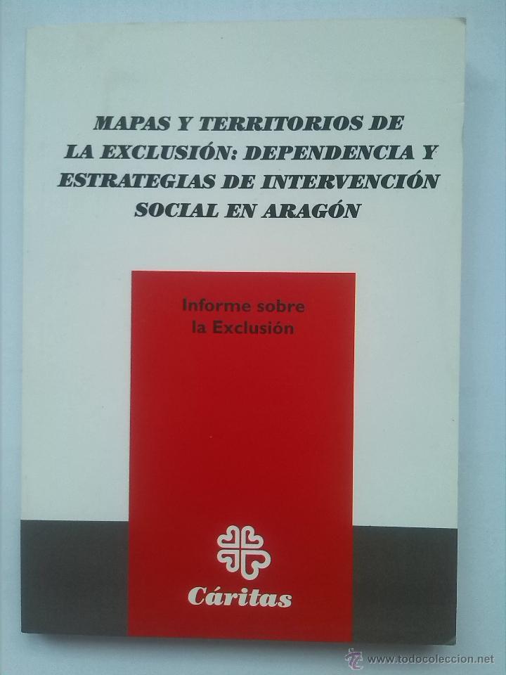 LIBRO DE CÁRITAS INFORME SOBRE LA EXCLUSIÓN: INTERVENCIÓN SOCIAL ARAGÓN COMO NUEVO PERFECTO ESTADO (Libros de Segunda Mano - Pensamiento - Sociología)