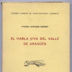 Libros de segunda mano: GONZÁLEZ GUZMÁN, PASCUAL. EL HABLA VIVA DEL VALLE DE ARAGÜÉS. 1953.. Lote 51137986