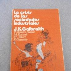 Libros de segunda mano: LA CRISIS DE LAS SOCIEDADES INDUSTRIALES. Lote 51246761