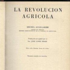 Libros de segunda mano: AUGE-LARIBÉ. MICHEL, LA REVOLUCION AGRICOLA . Lote 51342625