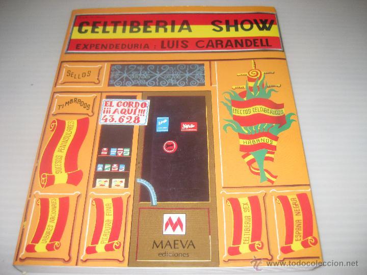 CELTIBERIA SHOW- LUIS CARANDELL (Libros de Segunda Mano - Pensamiento - Sociología)