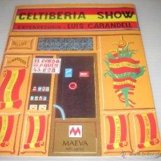 Libros de segunda mano: CELTIBERIA SHOW- LUIS CARANDELL. Lote 51364009