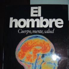 Libros de segunda mano: EL HOMBRE. CUERPO, MENTE, SALUD.. Lote 51393451