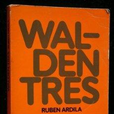 Libros de segunda mano: WALDEN TRES - ARDILA , RUBÉN .-. Lote 51397593