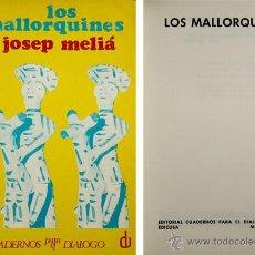 Libros de segunda mano: MELIÁ, JOSEP. LOS MALLORQUINES. 1968.. Lote 51398087