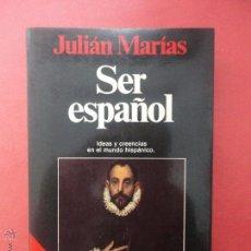Libros de segunda mano: SER ESPAÑOL. MARÍAS (SUBRAYADO). Lote 51455786
