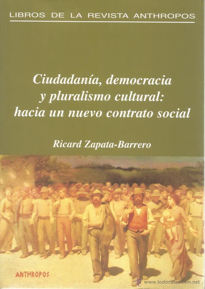 CIUDADANÍA, DEMOCRACIA Y PLURALISMO CULTURAL: HACIA UN NUEVO CONTRATO SOCIAL. RM71055. (Libros de Segunda Mano - Pensamiento - Sociología)