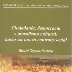 Libros de segunda mano: CIUDADANÍA, DEMOCRACIA Y PLURALISMO CULTURAL: HACIA UN NUEVO CONTRATO SOCIAL. RM71055. . Lote 51546320