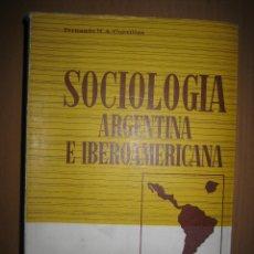Libros de segunda mano: SOCIOLOGÍA ARGENTINA E IBEROAMERICANA - FERNANDO CUEVILLAS. Lote 51591786