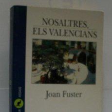 Libros de segunda mano: NOSALTRES ELS VALENCIANS. FUSTER JOAN. 1997. Lote 51639075