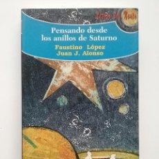 Libros de segunda mano: PENSANDO DESDE LOS ANILLOS DE SATURNO - FAUSTINO LOPEZ Y JUAN J. ALONSO - EDITORA DEL NORTE - 1999. Lote 51718980