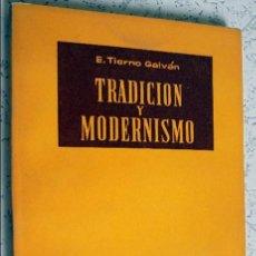 Libros de segunda mano: ENRIQUE TIERNO GALVÁN: TRADICIÓN Y MODERNISMO (MADRID, 1962). Lote 51781676