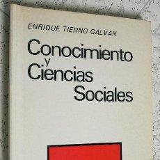 Libros de segunda mano: CONOCIMIENTO Y CIENCIAS SOCIALES /// ENRIQUE TIERNO GALVÁN. Lote 51781732
