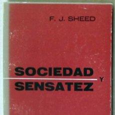 Libros de segunda mano: SOCIEDAD Y SENSATEZ - F. J. SHEED - ED. HERDER 1976 - VER INDICE Y DESCRIPCIÓN. Lote 51817747