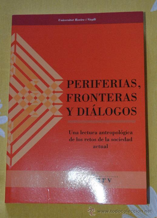 PERIFERIA.FRONTERAS Y DIÁLOGOS. UNA LECTURA ANTROPOLÓGICA DE LOS RETOS DE LA SOCIEDAD ACTUAL. (Libros de Segunda Mano - Pensamiento - Sociología)