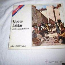 Libros de segunda mano: QUE ES HABLAR.JOSE MANUEL BLECUA.EDITORIAL SALVAT 1992. Lote 52066659