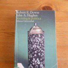 Libros de segunda mano: SOCIOLOGIA POLITICA. DOWSE Y HUGHES. ALIANZA UNIVERSIDAD. 1975 454 PAG. Lote 52147954