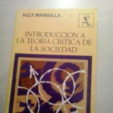 Libros de segunda mano: INTRODUCCIÓN A LA TEORÍA CRÍTICA DE LA SOCIEDAD. MANSILLA. ED. SEIX BARRAL.. Lote 52167692