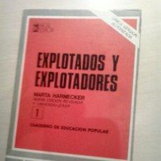 Libros de segunda mano: EXPLOTADOS Y EXPLOTADORES. MARTA HARNECKER. AKAL.. Lote 52167727