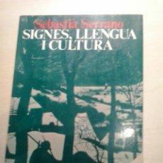 Libros de segunda mano: SIGNES, LLENGUA I CULTURA. SEBASTIÀ SERRANO. ED. 62. 1A ED. 1980. CATALÀ.. Lote 52167884