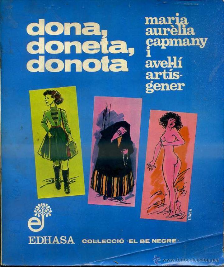 Mª AURELIA CAPMANY / AVEL,LÍ ARTÍS GENER : DONA, DONETA, DONOTA (EDHASA, 1979) CATALÁN (Libros de Segunda Mano - Pensamiento - Sociología)