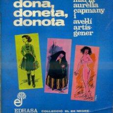 Libros de segunda mano: Mª AURELIA CAPMANY / AVEL,LÍ ARTÍS GENER : DONA, DONETA, DONOTA (EDHASA, 1979) CATALÁN. Lote 52232101