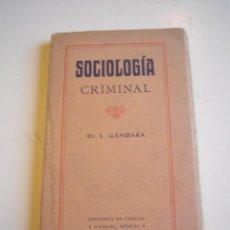 Libros de segunda mano: SOCIOLOGÍA CRIMINAL - DR. L. GÁMBARA. Lote 52281122
