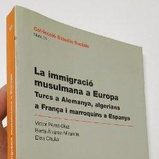 Libros de segunda mano: LA IMMIGRACIÓ MUSULMANA A EUROPA - VV.AA.. Lote 52306335