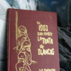 Second hand books - EN 1963 AUN EXISTE LA TRATA DE BLANCAS. LIS CHATERLON. EDICIONES RODEGAR. 143pags - 52313757