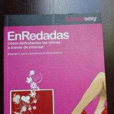 Libros de segunda mano: ENREDADAS - COMO DISFRUTAMOS LAS CHICAS A TRAVES DE INTERNET- ELISABETH G. IBORRA -SOMOSLIBROS-2009-. Lote 52473516
