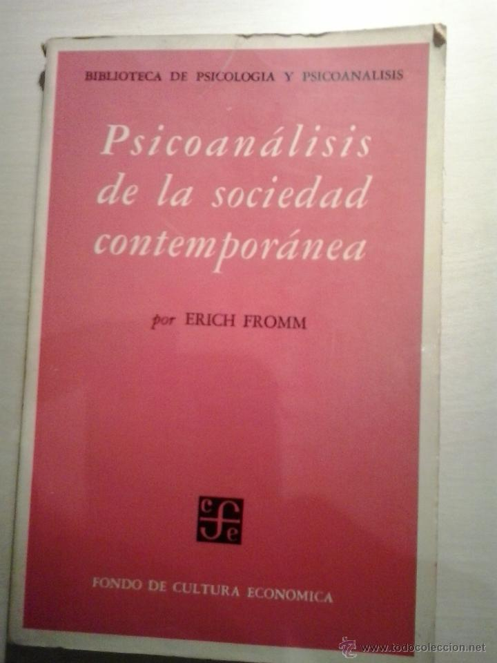 PSICOANÁLISIS DE LA SOCIEDAD CONTEMPORÁNEA. ERICH FROMM. FONDO DE CULTURA ECONÓMICA. (Libros de Segunda Mano - Pensamiento - Sociología)