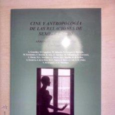 Libros de segunda mano: CINE Y ANTROPOLOGIA DE LAS RELACIONES DE SEXO - GENERO. DIPUTACIÓN PROVINCIAL DE ALICANTE. Lote 52550427