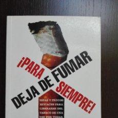 Libros de segunda mano: DEJA DE FUMAR ¡ PARA SIEMRE ! - PETER CROSS - CLIVE HOPWOOD - NOWTILUS - MADRID - 2006 -. Lote 52555835