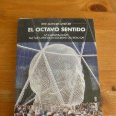Libros de segunda mano: EL OCTAVO SENTIDO. COMUNICACION CLAVE SOCIEDAD S.XXI. J.A. LLORENTE. EDAF. 2015 214 PAG. Lote 52712587