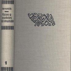 Libros de segunda mano: HUGO BERNATZIK. RAZAS Y PUEBLOS DEL MUNDO. TOMO I - EUROPA-ÁFRICA. BARCELONA, 1957.. Lote 52714505