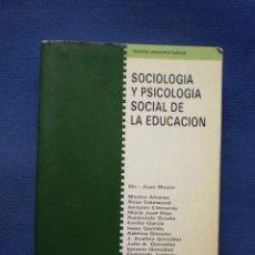 Libros de segunda mano: SOCIOLOGIA Y PSICOLOGIA SOCIAL DE LA EDUCACION. Lote 52757155