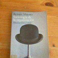 Libros de segunda mano: SOCIOLOGIA DE LA ORGANIZACION. RENATE MAYNTZ. ALIANZA UNIVER. 1972 186 PAG. Lote 52769211