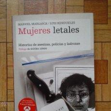 Libros de segunda mano: MANUEL MARLASCA - MUJERES LETALES: HISTORIAS DE ASESINAS, POLICÍAS Y LADRONAS - PRÓLOGO ELVIRA LINDO. Lote 52813450