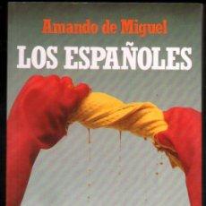 Libros de segunda mano: LOS ESPAÑOLES - AMANDO DE MIGUEL *. Lote 52833542